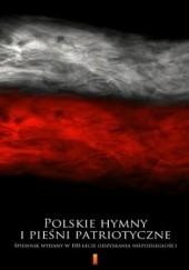 Okładka książki Polskie hymny i pieśni patriotyczne. Śpiewnik wydany w 100-lecie odzyskania niepodległości