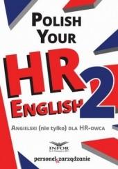 Okładka książki Polish your HR English. Angielski (nie tylko) dla HR-owca-częć II Pl Infor