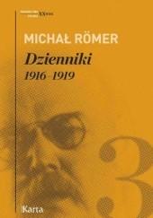Okładka książki Dzienniki. 1916-1919. Tom 3 Michał Römer