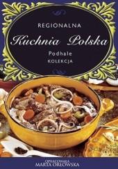 Okładka książki Regionalna Kuchnia Polska. Podhale Marta Orłowska
