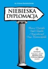Okładka książki Niebieska dyplomacja + Siedem dni z życia parafii Stefan Radziszewski