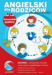 Okładka książki Angielski dla rodziców przedszkolaka. deDOMO Agnieszka Szeżyńska,Śpiewak Grzegorz