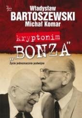 Okładka książki Kryptonim Bonza Władysław Bartoszewski,Michał Komar