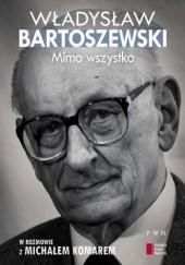 Okładka książki Mimo wszystko. W rozmowie z Michałem Komarem Władysław Bartoszewski,Michał Komar