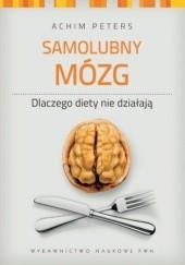 Okładka książki Samolubny mózg Achim Peters