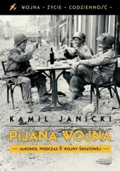 Okładka książki Pijana wojna Kamil Janicki