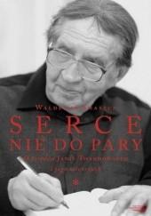 Okładka książki Serce nie do pary Waldemar Smaszcz