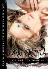 Okładka książki Córki księżyca 3 Ofiara Zagubiona Lynne Ewing
