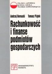 Okładka książki Rachunkowość i finanse podmiotów gospodarczych Tomasz Piątek,Bernacki Andrzej