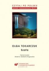 Okładka książki Czytaj po polsku. T. 10: Olga Tokarczuk: Szafa. Materiały pomocnicze do nauki języka polskiego jako obcego. Edycja dla zaawansowanych (poziom B2/C1) Bożena Szałasta-Rogowska