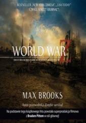 Okładka książki WORLD WAR Z. Światowa wojna zombie w relacjach uczestników Max Brooks