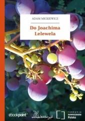 Okładka książki Do Joachima Lelewela Adam Mickiewicz
