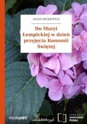 Okładka książki Do Maryi Łempickiej w dzień przyjęcia Komunii Świętej Adam Mickiewicz