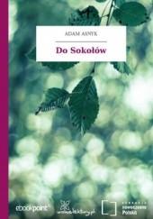 Okładka książki Do Sokołów Adam Asnyk