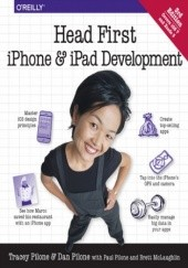 Okładka książki Head First iPhone and iPad Development. A Learner's Guide to Creating Objective-C Applications for the iPhone and iPad. 3rd Edition Dan Pilone,Pilone Tracey