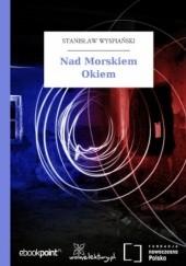 Okładka książki Nad Morskiem Okiem Stanisław Wyspiański