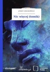 Okładka książki Nic więcej (tomik) Józef Czechowicz