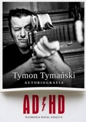 Okładka książki ADHD. Autobiografia Rafał Księżyk,Tymański Tymon