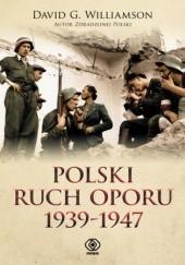 Okładka książki Polski ruch oporu 1939-1947 David G. Williamson