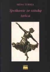 Okładka książki Spotkanie ze sztuką tańca Irena Turska