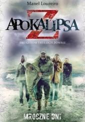 Okładka książki Apokalipsa Z. Mroczne dni (t.2) Manel Loureiro