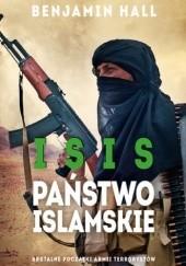 Okładka książki ISIS. Państwo Islamskie. Brutalne początki armii terrorystów Benjamin Hall