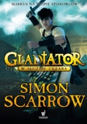 Okładka książki Gladiator (Tom 2). Gladiator. W służbie Cezara Simon Scarrow