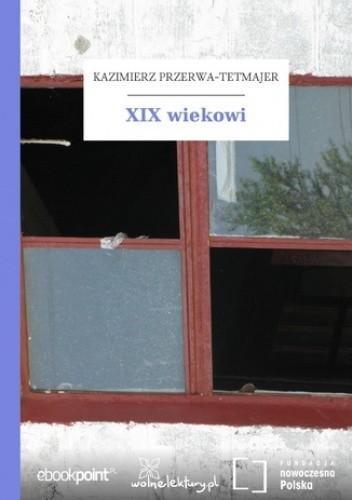 Xix Wiekowi Kazimierz Przerwa Tetmajer 4840805