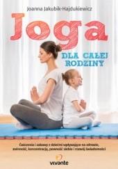Okładka książki Joga dla całej rodziny Joanna Jakubik-Hajdukiewicz