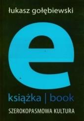 Okładka książki E-książka- book. Szerokopasmowa kultura Łukasz Gołębiewski