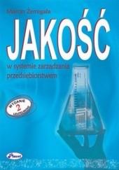 Okładka książki Jakość w systemie zarządzania przedsiębiorstwem Marcin Żemigała