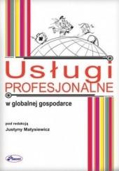 Okładka książki Usługi profesjonalne w globalnej gospodarce Matysiewicz Justyna