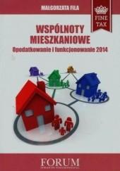 Okładka książki Wspólnoty mieszkaniowe Opodatkowanie i funkcjonowanie 2014