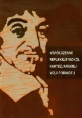 Okładka książki Współczesne refleksje wokół kartezjańskiej wizji podmiotu Aldona Pobojewska