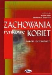 Okładka książki Zachowania rynkowe kobiet Ewa Kieżel,Sławomir Smyczek