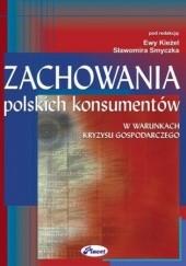 Okładka książki Zachowania polskich konsumentów w warunkach kryzysu gospodarczego Ewa Kieżel,Sławomir Smyczek