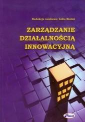 Okładka książki Zarządzanie działalnością innowacyjną Białoń Lidia