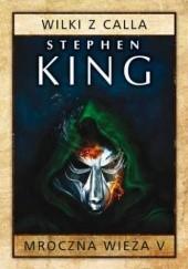 Okładka książki Mroczna Wieża V: Wilki z Calla Stephen King