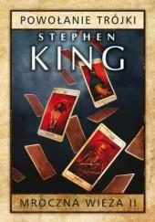 Okładka książki Mroczna Wieża II: Powołanie Trójki. Wydanie 2 Stephen King
