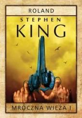 Okładka książki Mroczna Wieża I: Roland. Siostrzyczki z Elurii Stephen King