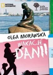 Okładka książki Wakacje w Danii. Małe Wielkie Podróże Olga Morawska
