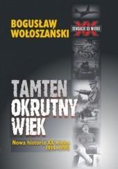 Okładka książki Tamten okrutny wiek Bogusław Wołoszański