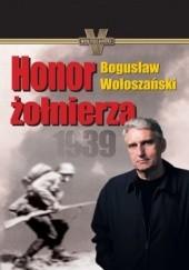 Okładka książki Honor żołnierza Bogusław Wołoszański
