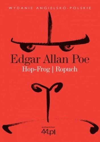 Okładka książki Hop-Frog. Ropuch Edgar Allan Poe