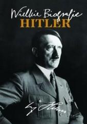 Okładka książki Hitler. Wielkie Biografie Katarzyna Fiołka