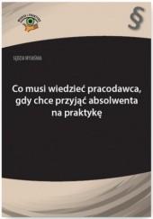 Okładka książki Sędzia wyjaśnia: Co musi wiedzieć pracodawca, gdy chce przyjąć absolwenta na praktykę Rafał Krawczyk