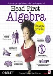 Okładka książki Head First Algebra. Edycja polska Dan Pilone,Pilone Tracey