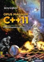 Okładka książki Opus magnum C++11. Programowanie w języku C++ (komplet) Jerzy Grębosz