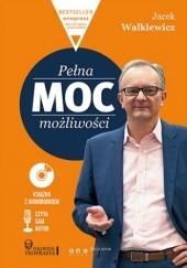 Okładka książki Pełna MOC możliwości (Wydanie ekskluzywne + Audiobook mp3) Jacek Walkiewicz