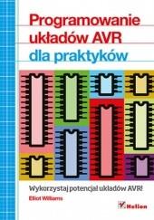 Okładka książki Programowanie układów AVR dla praktyków Elliot Williams